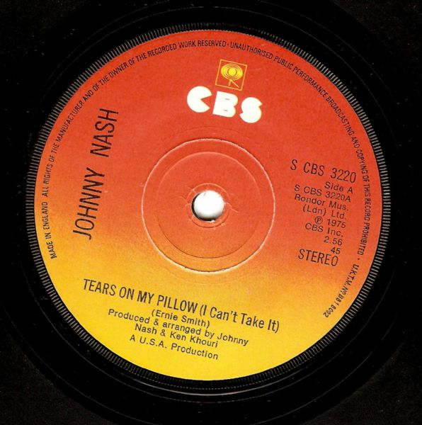 JOHNNY NASH Tears On My Pillow (I Can't Take It) Vinyl Record 7 Inch CBS 1975